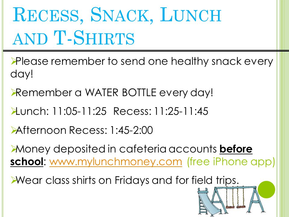  Please remember to send one healthy snack every day.