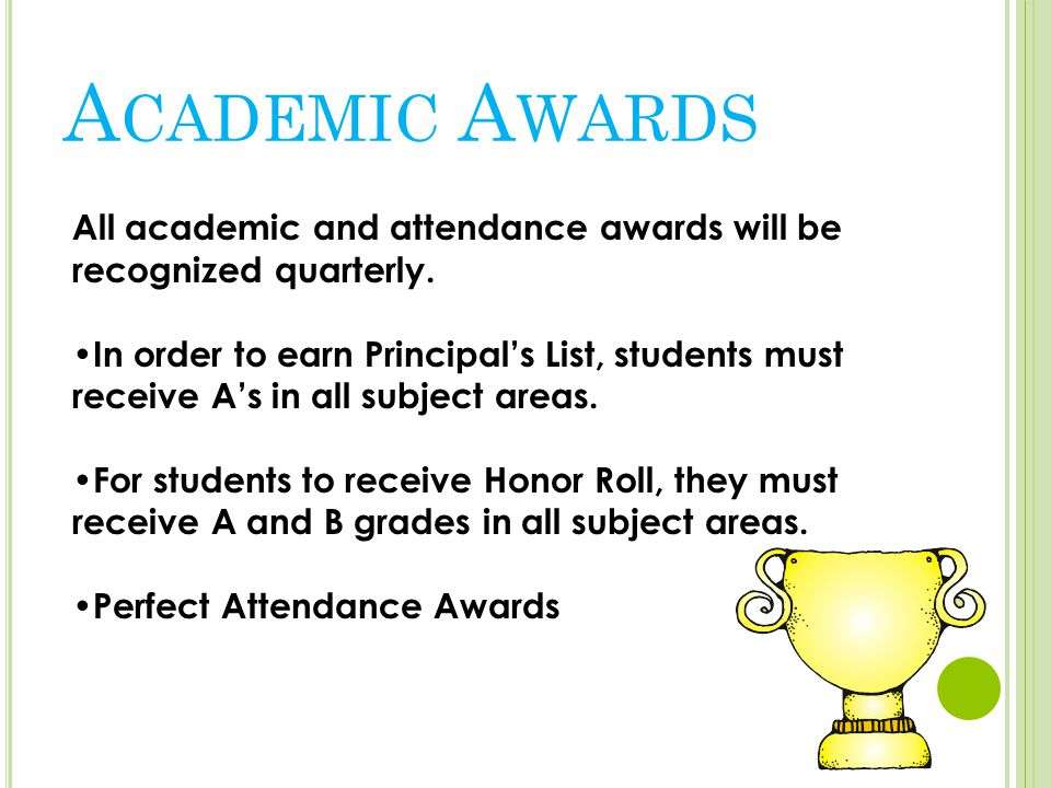 All academic and attendance awards will be recognized quarterly.