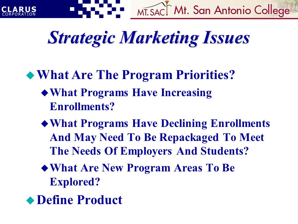Strategic Marketing Issues u What Are The Program Priorities.