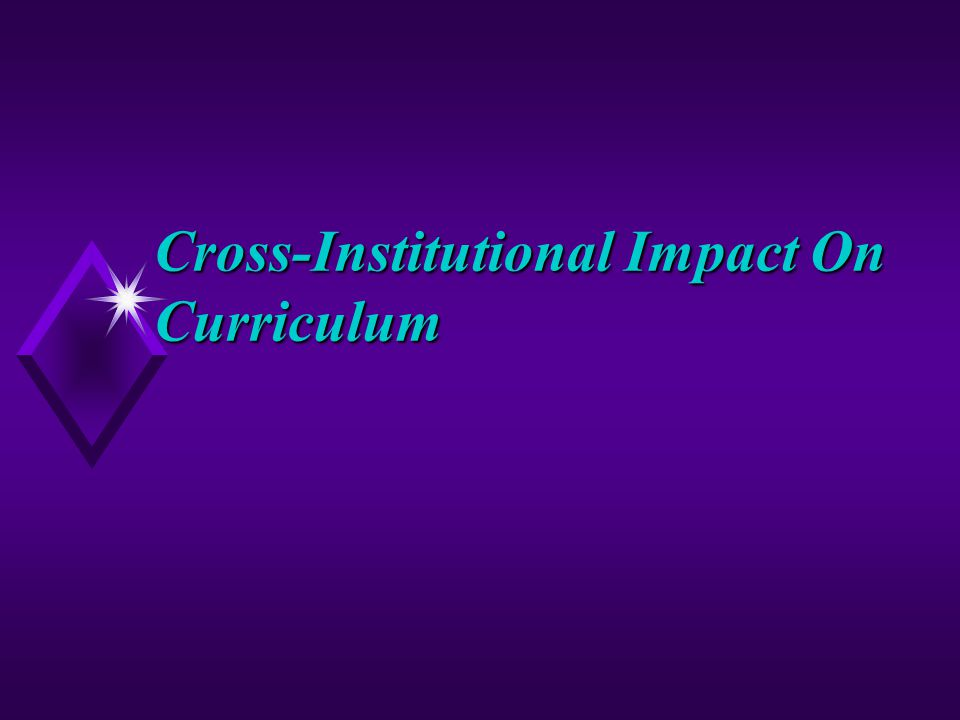 Cross-Institutional Impact On Curriculum