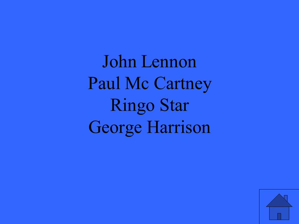 John Lennon Paul Mc Cartney Ringo Star George Harrison