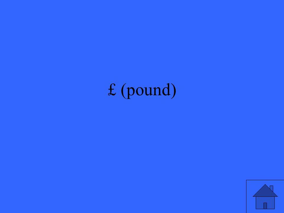 £ (pound)