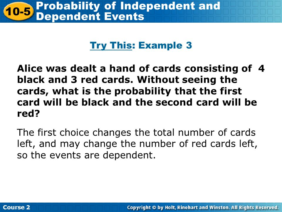 Try This: Example 3 Insert Lesson Title Here Alice was dealt a hand of cards consisting of 4 black and 3 red cards. Without seeing the cards, what is