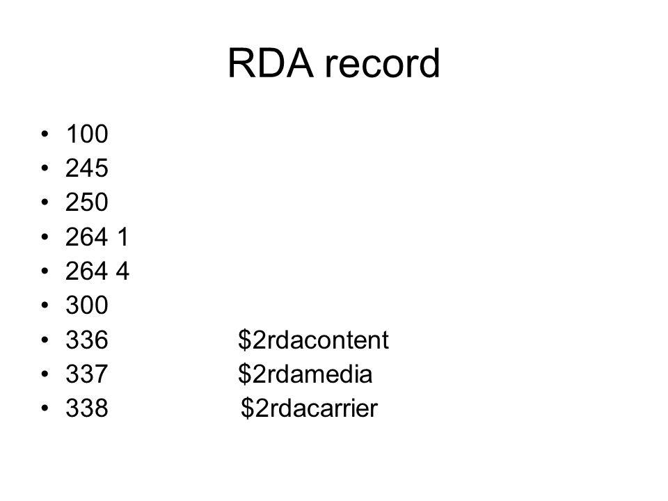 RDA record 100 245 250 264 1 264 4 300 336 $2rdacontent 337 $2rdamedia 338$2rdacarrier