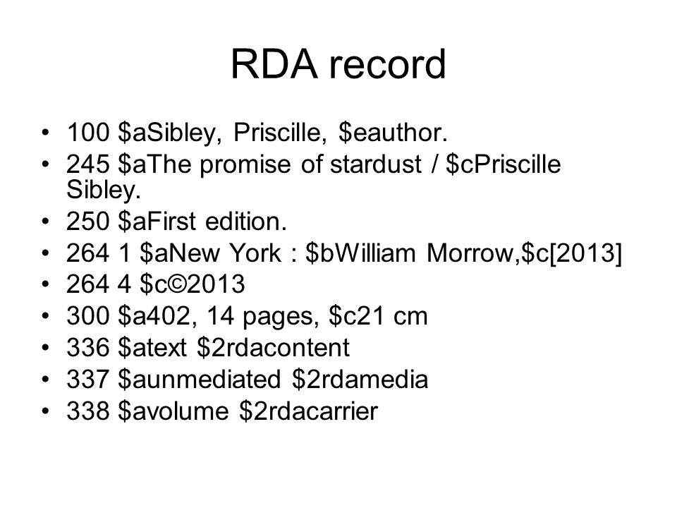 RDA record 100 $aSibley, Priscille, $eauthor. 245 $aThe promise of stardust / $cPriscille Sibley.