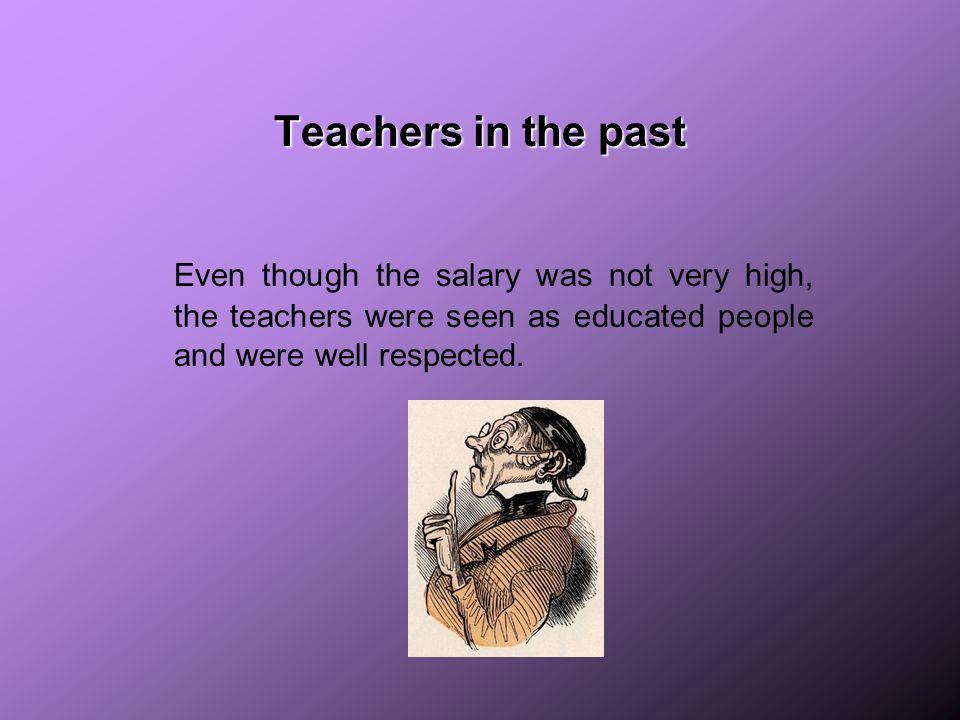 Contemporary ideas about teachers Teachers don't work enough.