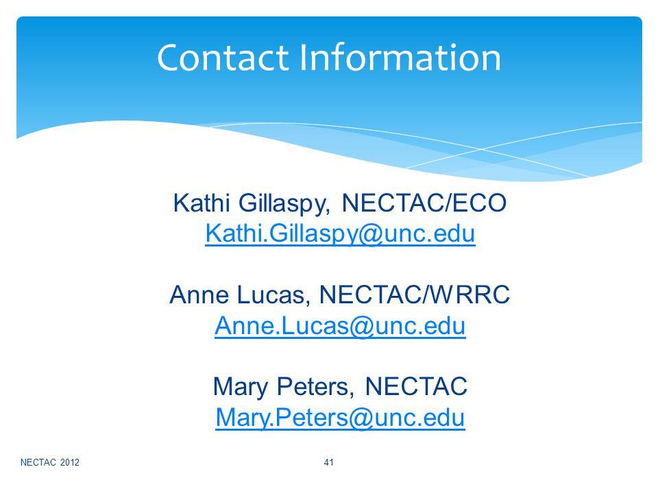 Kathi Gillaspy, NECTAC/ECO Kathi.Gillaspy@unc.edu Anne Lucas, NECTAC/WRRC Anne.Lucas@unc.edu Mary Peters, NECTAC Mary.Peters@unc.edu NECTAC 201241 Contact Information