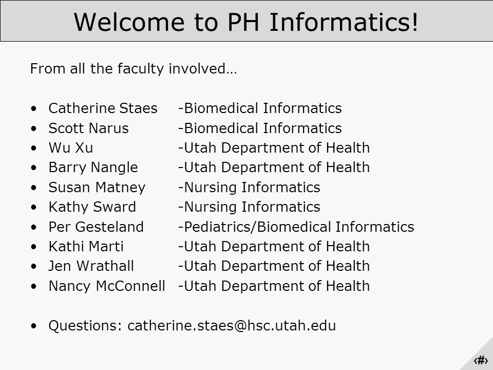 ‹#› Welcome to PH Informatics.