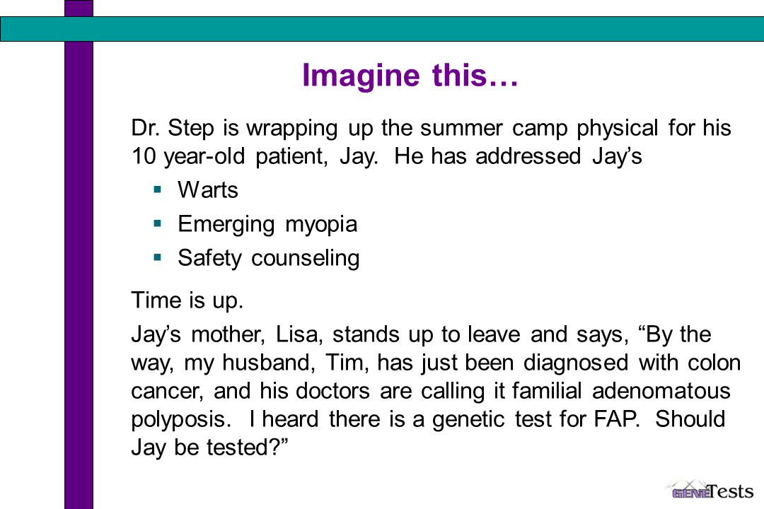 Imagine this… Dr.Step is wrapping up the summer camp physical for his 10 year-old patient, Jay.