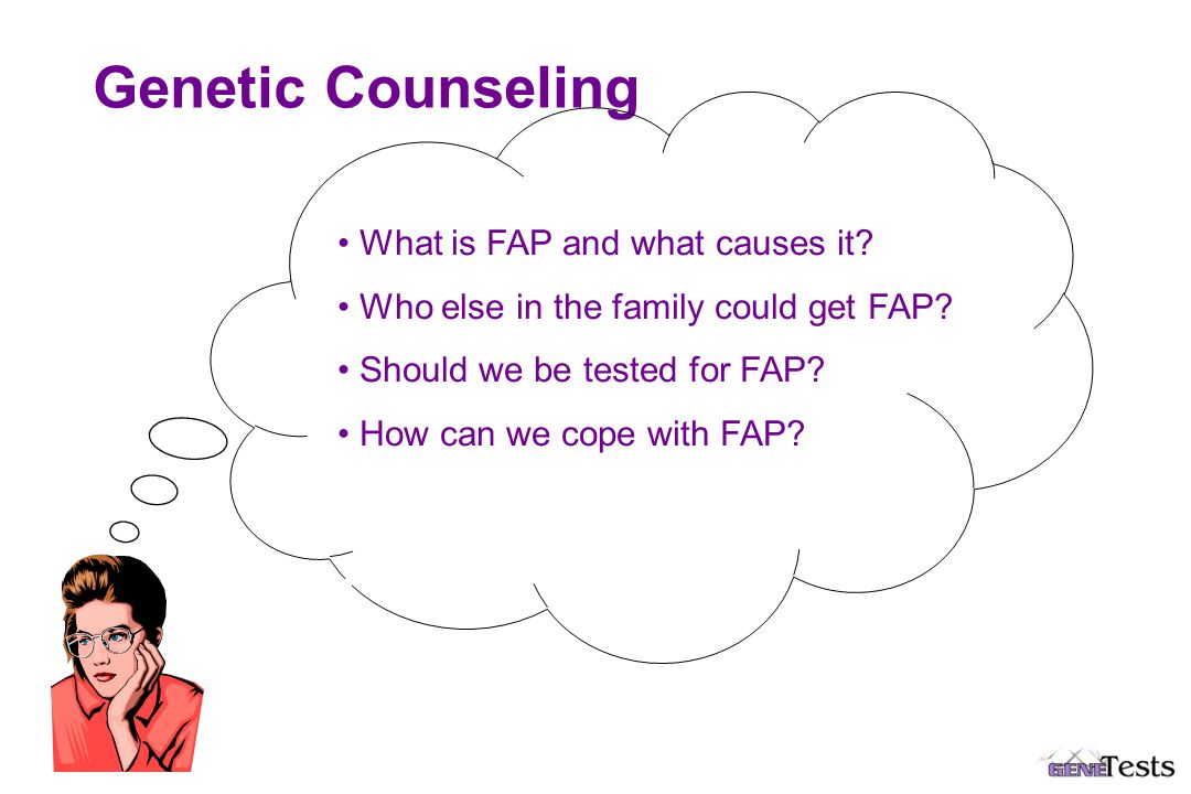 Genetic Counseling What is FAP and what causes it.