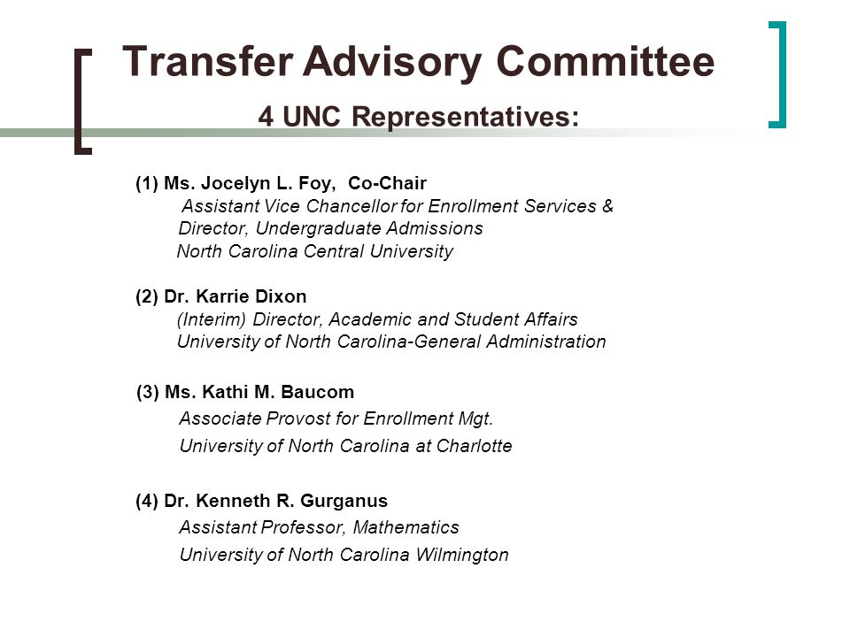 Transfer Advisory Committee 4 UNC Representatives: (1) Ms.