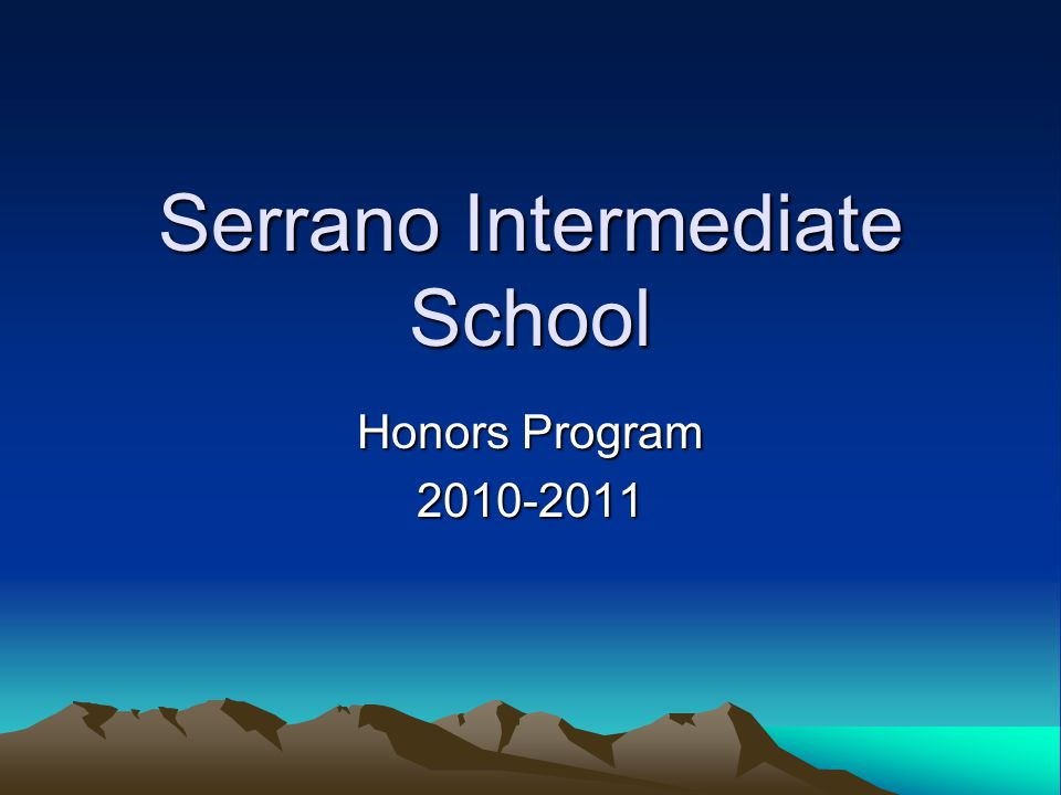 Serrano Intermediate School Honors Program 2010-2011
