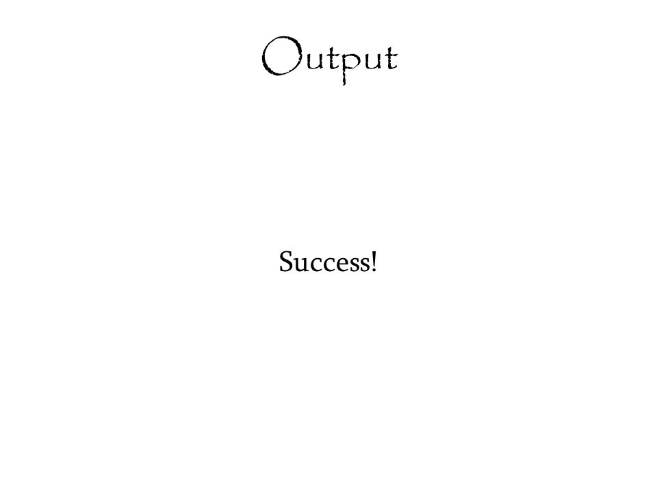 Output Success!