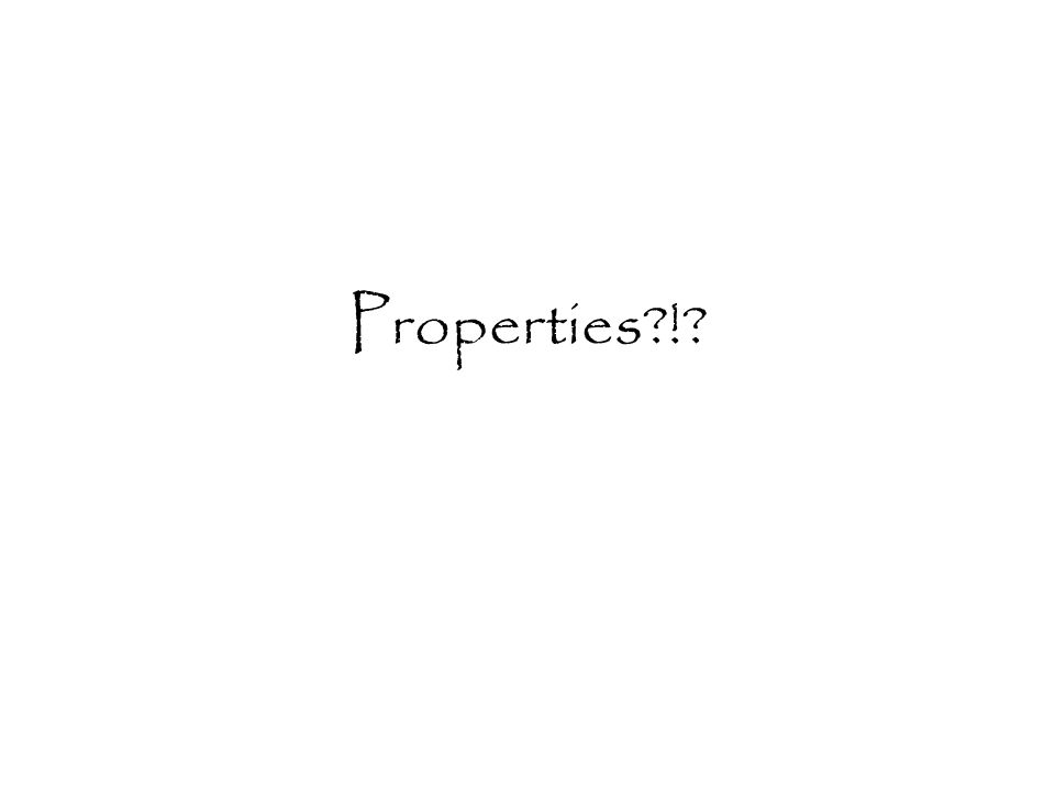 Properties !