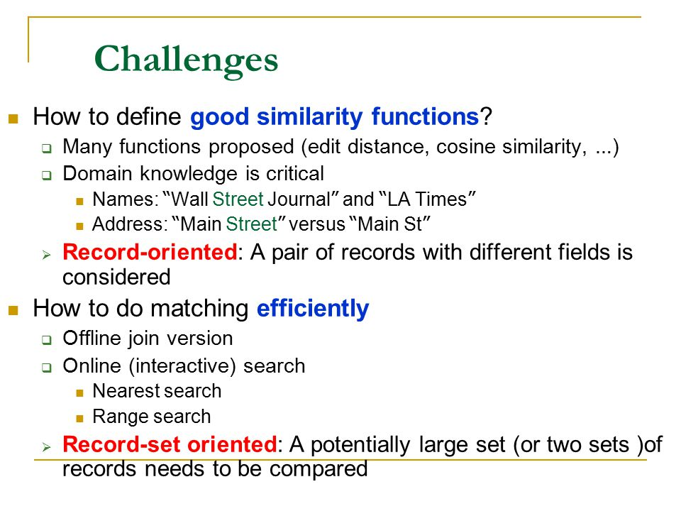 Challenges How to define good similarity functions.