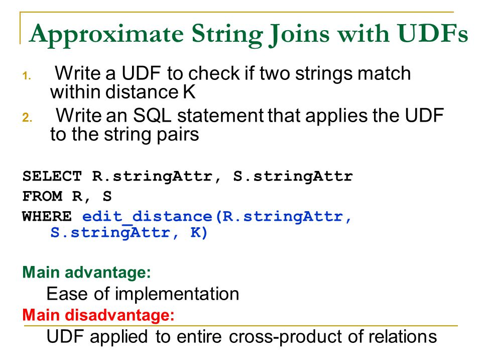 Approximate String Joins with UDFs 1.