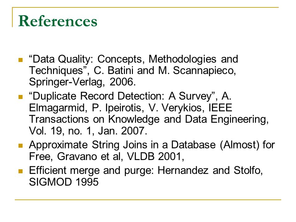 References Data Quality: Concepts, Methodologies and Techniques , C.