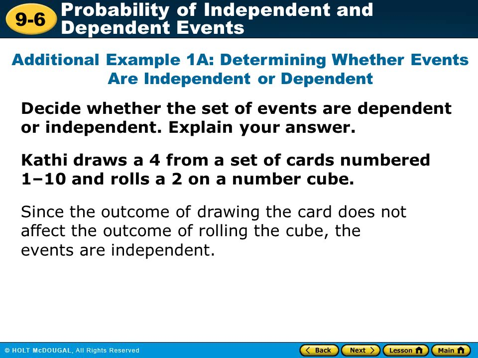 9-6 Probability of Independent and Dependent Events Check It Out: Example 3 Juan's mp3 playlist has 7 dance tracks and 3 rock tracks.