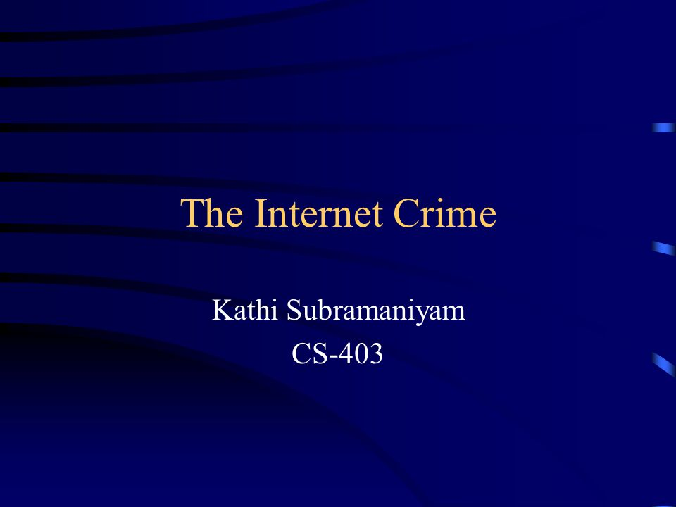 Overview Internet crime Types of Crime Security features Future