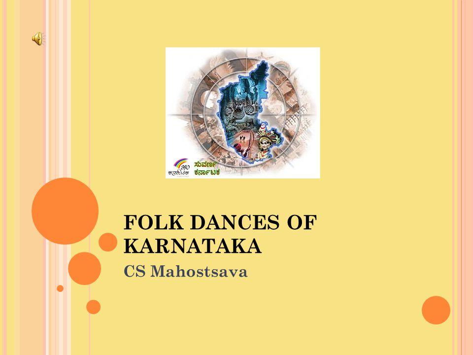 KUNITHA The ritualistic dances of Karnataka are known as Kunitha.