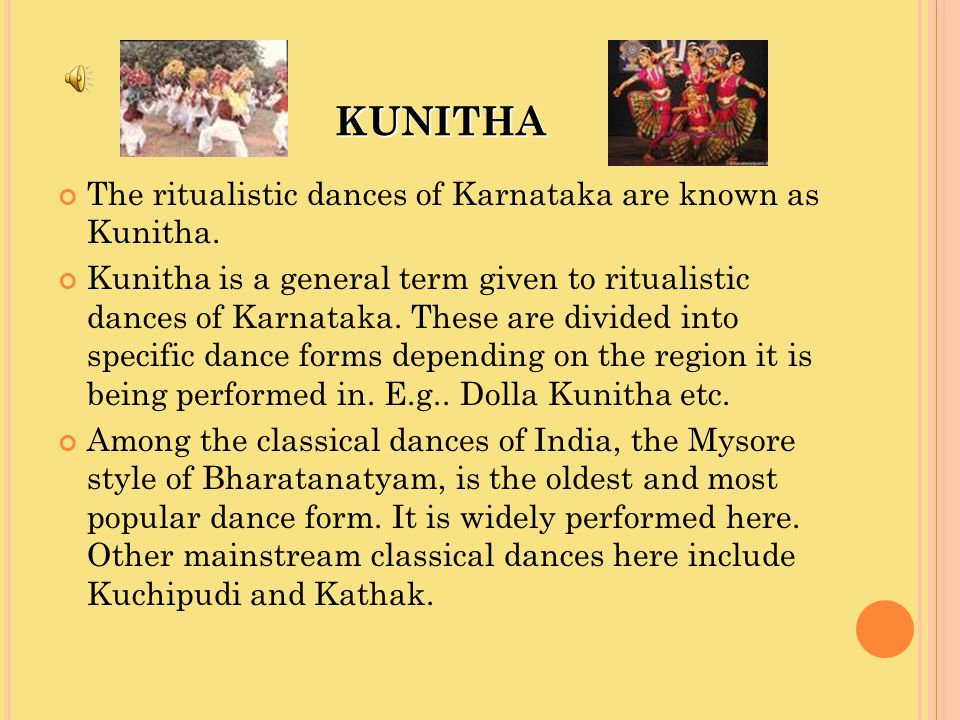 KUNITHA The ritualistic dances of Karnataka are known as Kunitha. Kunitha is a general term given to ritualistic dances of Karnataka. These are divide