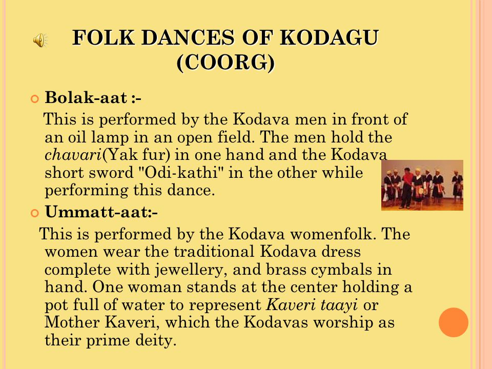 DANCES OF OLD MYSORE REGIONS Dollu Kunitha or Dollu Dance This is a group dance that is named after the Dollu - the percussion instrument used in the dance.
