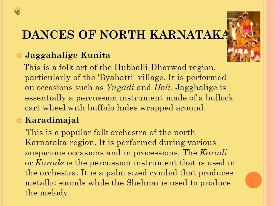 DANCES OF MALENADU Bhootha Aradhane This dance form is widely performed in the coastal areas of Karnataka.