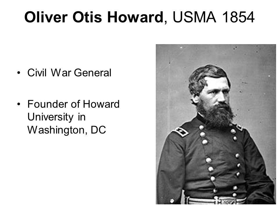 Oliver Otis Howard, USMA 1854 Civil War General Founder of Howard University in Washington, DC