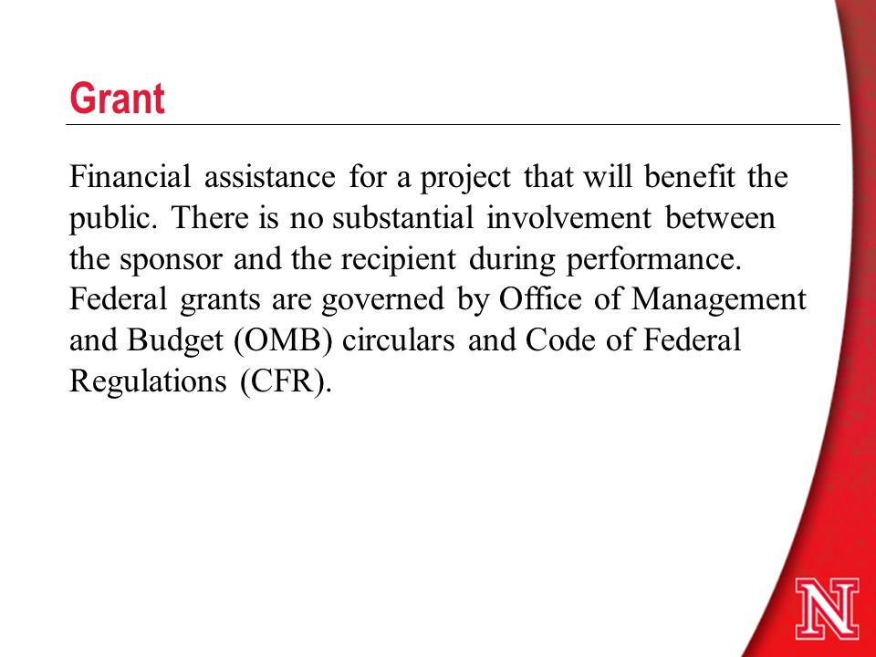Grant Financial assistance for a project that will benefit the public.