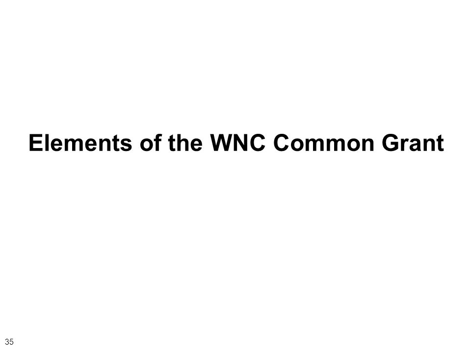 35 Elements of the WNC Common Grant
