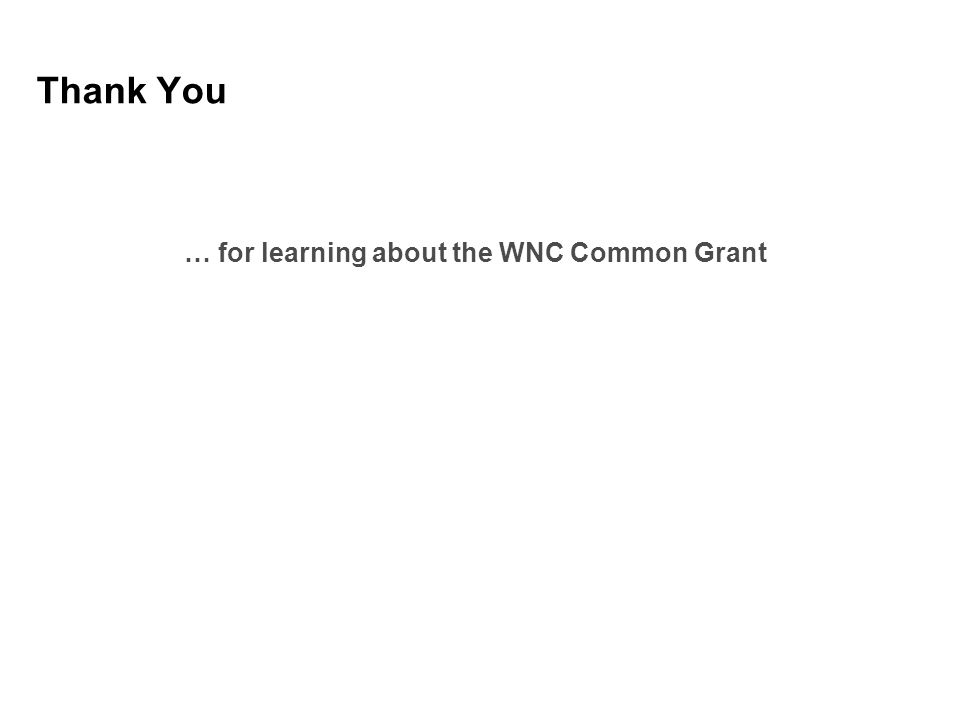 Thank You … for learning about the WNC Common Grant