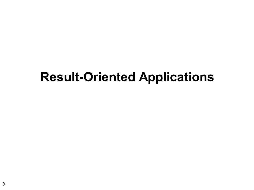 8 Result-Oriented Applications