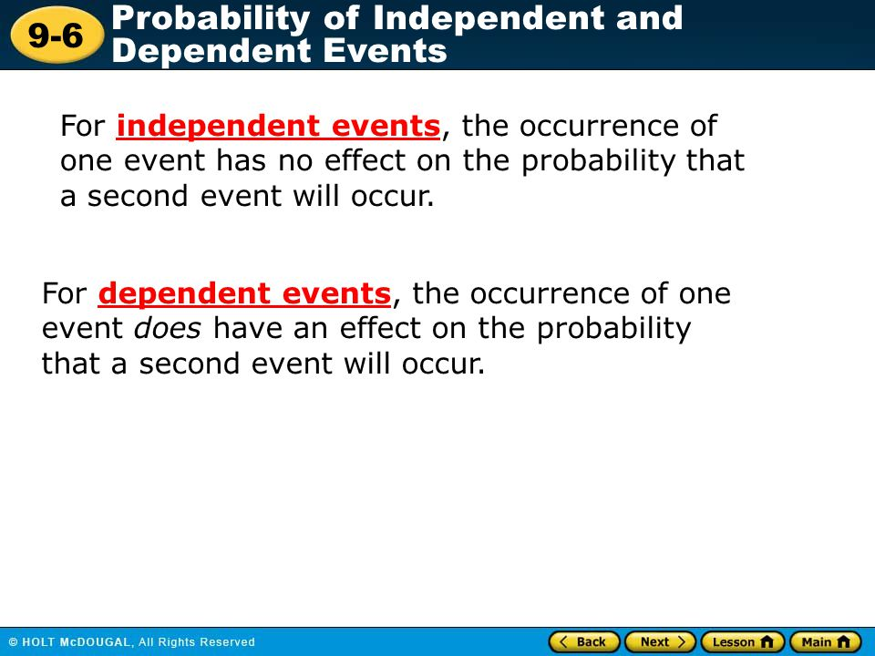 9-6 Probability of Independent and Dependent Events Additional Example 3 Continued P(historical and then science-fiction) = P(A) · P(B after A) 15 56 ·