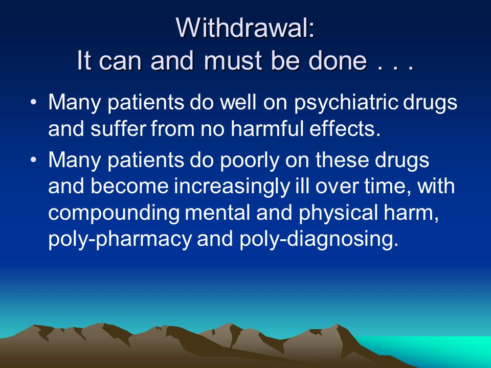 Withdrawal: It can and must be done...