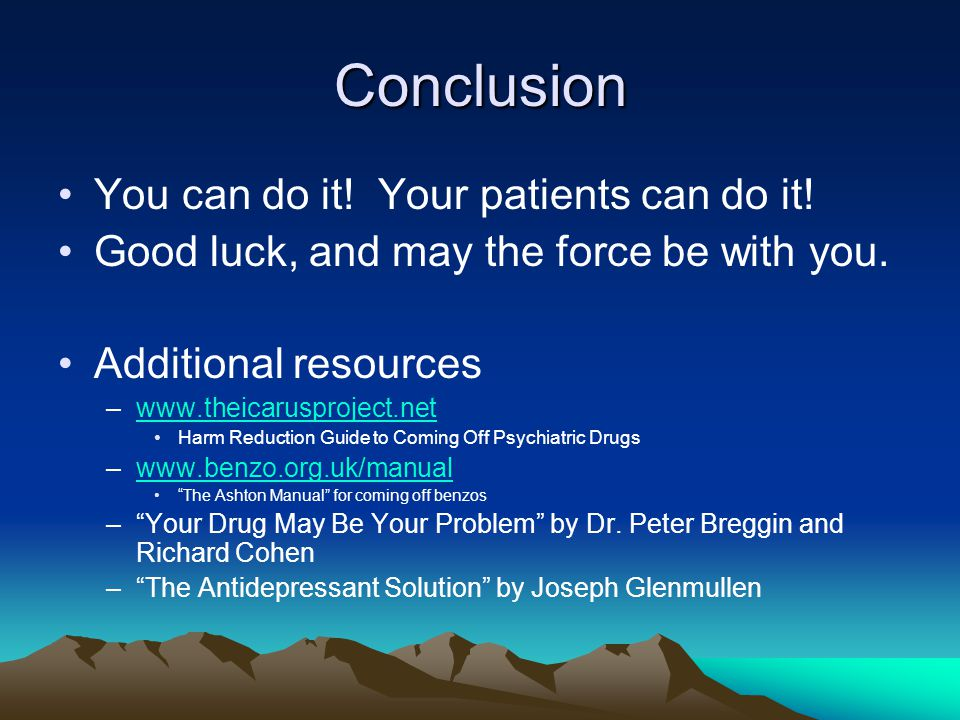 Conclusion You can do it.Your patients can do it.