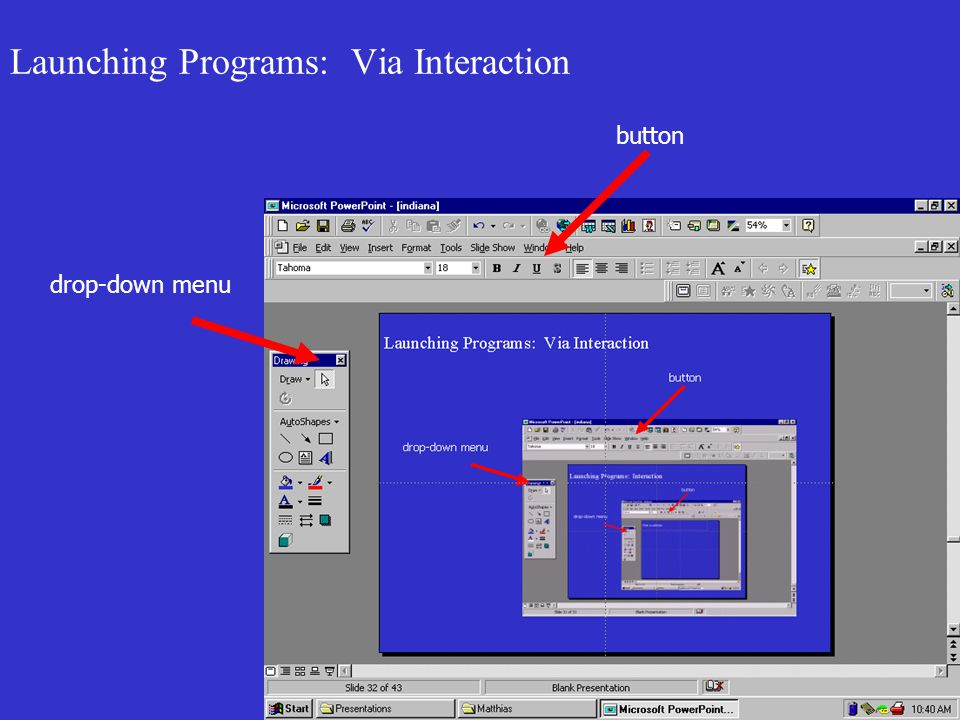 Launching Programs: Via Interaction drop-down menu button