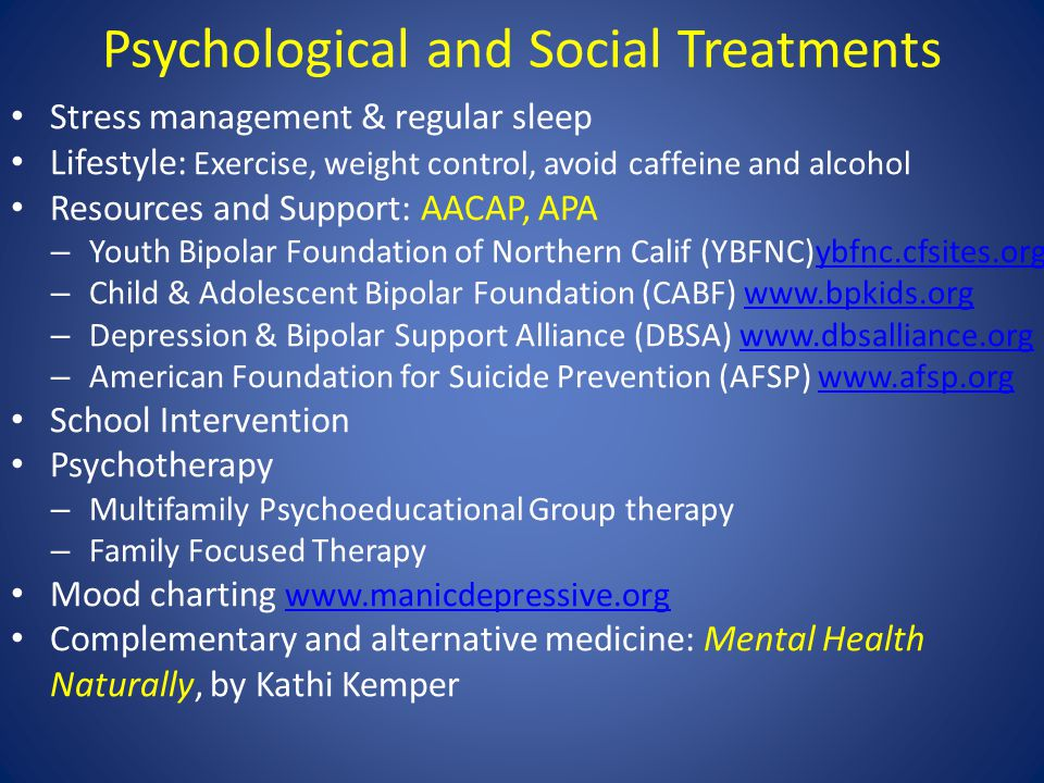 Psychological and Social Treatments Stress management & regular sleep Lifestyle: Exercise, weight control, avoid caffeine and alcohol Resources and Su
