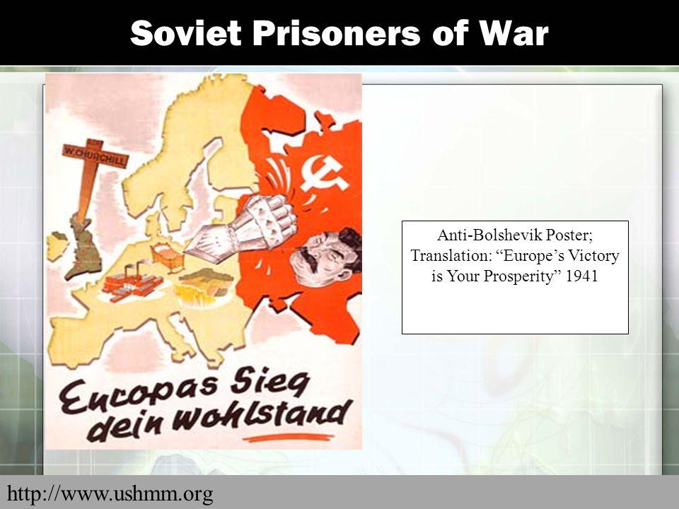 "Soviet Prisoners of War Anti-Bolshevik Poster; Translation: ""Europe's Victory is Your Prosperity"" 1941 http://www.ushmm.org"