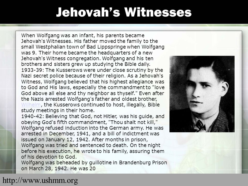 Jehovah's Witnesses When Wolfgang was an infant, his parents became Jehovah's Witnesses. His father moved the family to the small Westphalian town of