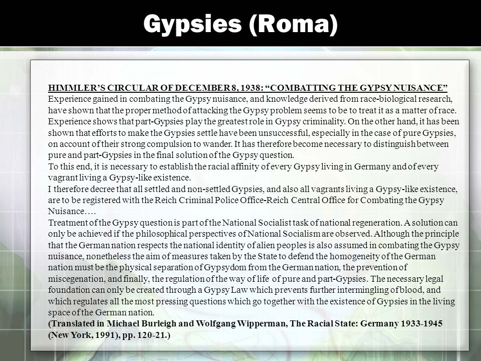 """Gypsies (Roma) HIMMLER'S CIRCULAR OF DECEMBER 8, 1938: """"COMBATTING THE GYPSY NUISANCE"""" Experience gained in combating the Gypsy nuisance, and knowledg"""