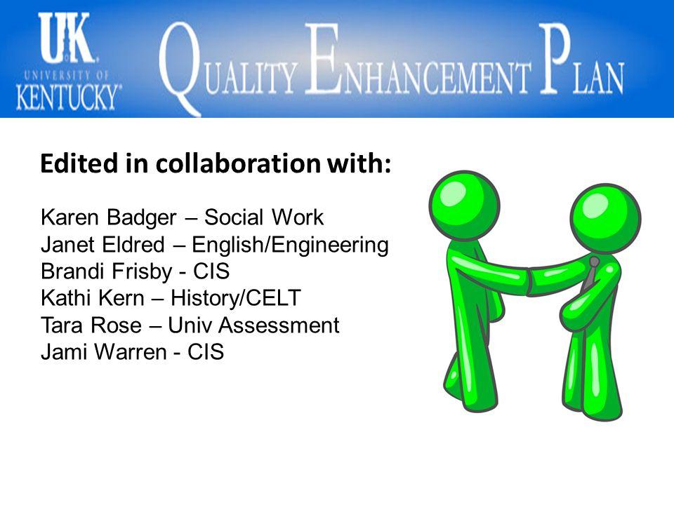 Edited in collaboration with: Karen Badger – Social Work Janet Eldred – English/Engineering Brandi Frisby - CIS Kathi Kern – History/CELT Tara Rose – Univ Assessment Jami Warren - CIS