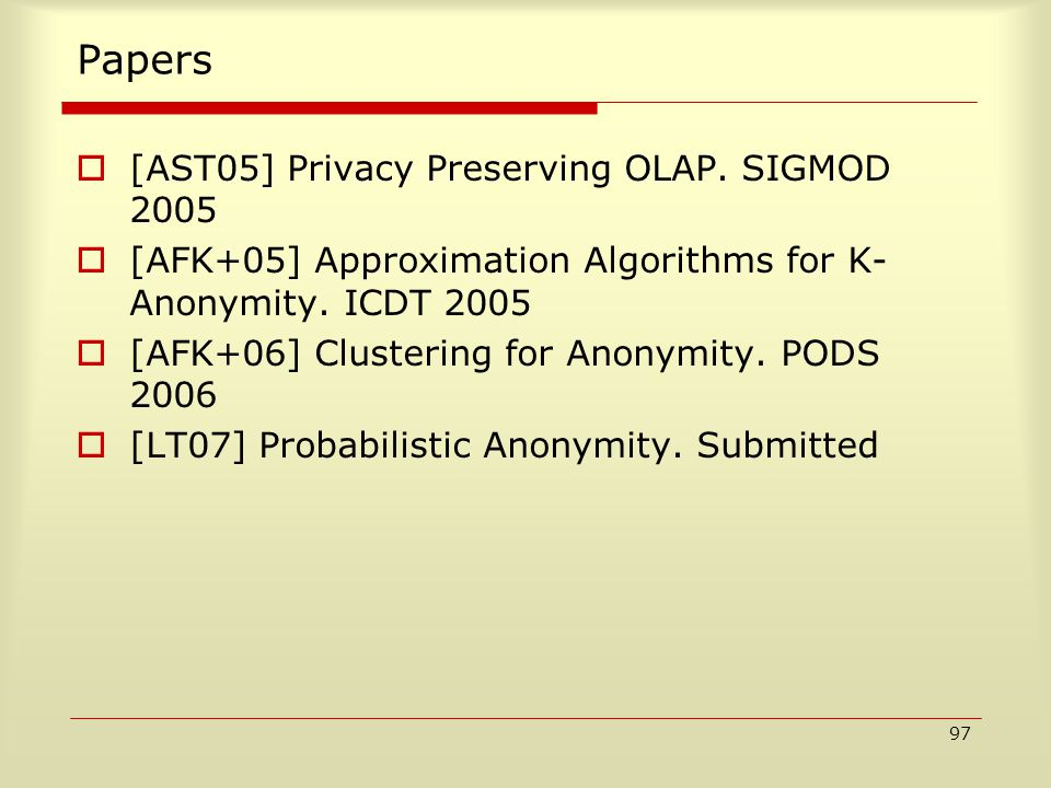 97 Papers  [AST05] Privacy Preserving OLAP.