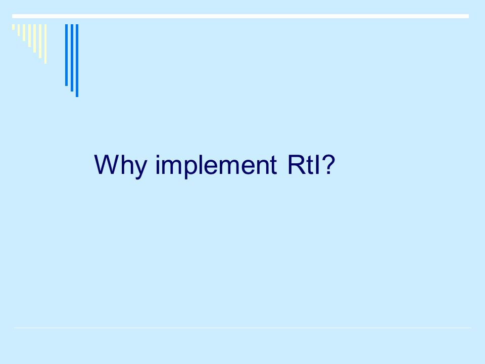 Why implement RtI?