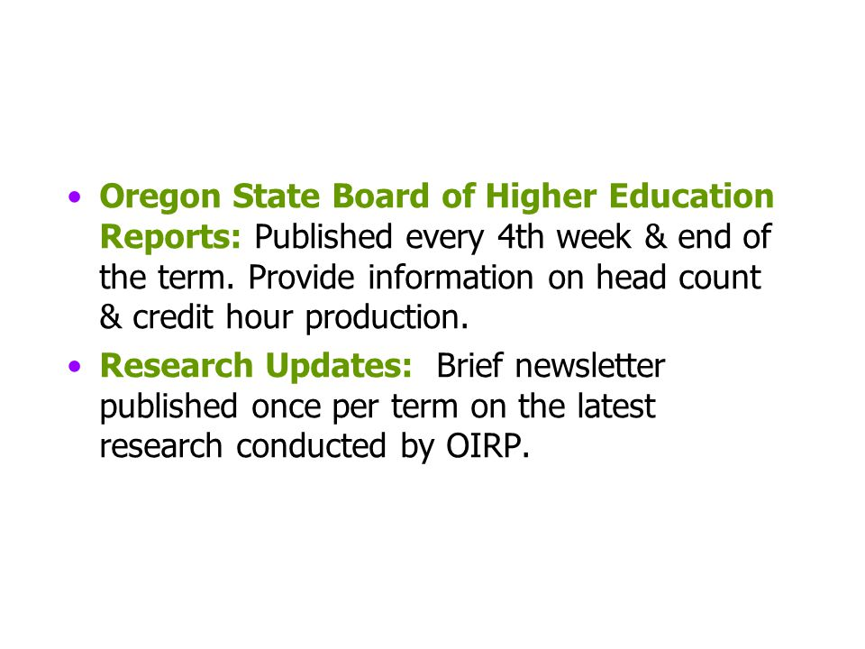 Oregon State Board of Higher Education Reports: Published every 4th week & end of the term.