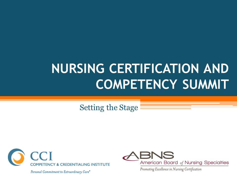 NURSING CERTIFICATION AND COMPETENCY SUMMIT Setting the Stage