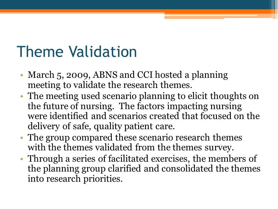 Theme Validation March 5, 2009, ABNS and CCI hosted a planning meeting to validate the research themes.