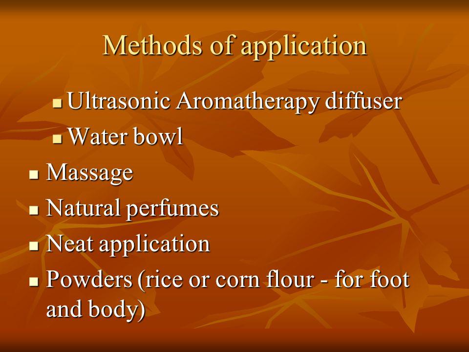 Methods of application Ultrasonic Aromatherapy diffuser Ultrasonic Aromatherapy diffuser Water bowl Water bowl Massage Massage Natural perfumes Natura
