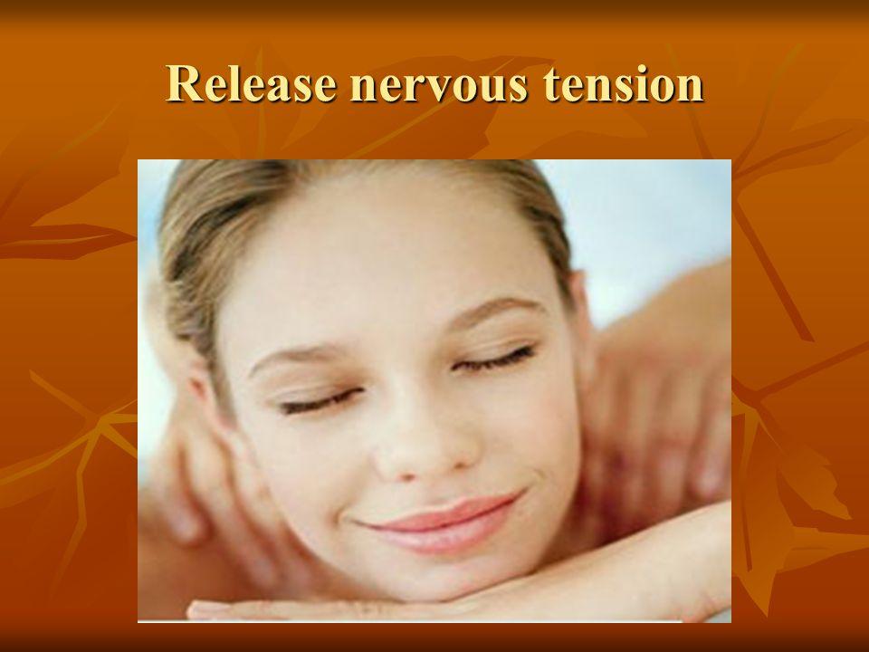 Release nervous tension