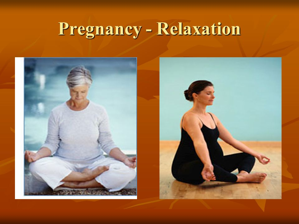 Pregnancy - Relaxation
