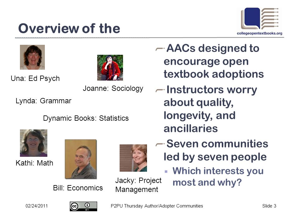 P2PU Thursday Author/Adopter CommunitiesSlide 302/24/2011 Overview of the AACs designed to encourage open textbook adoptions Instructors worry about q